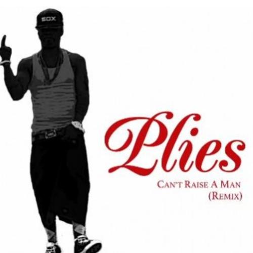 plies - cant raise a man