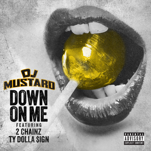 DJ Mustard - Down on Me single