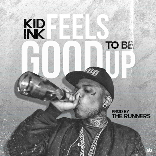 kid-ink-feels-good-to-be-up-main
