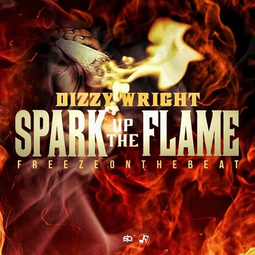 Dizzy Wright - spark up the flame cover