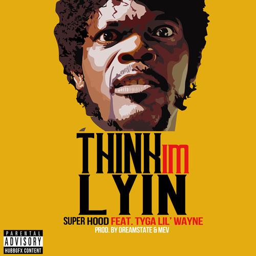Superhood - Think Im Lyin cover