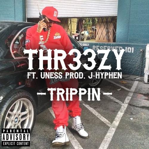 Thr33zy trippin