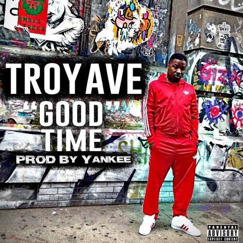 Troy Ave - Good Time cover