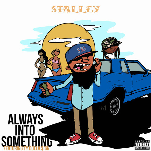 Stalley - Always Into Something cover
