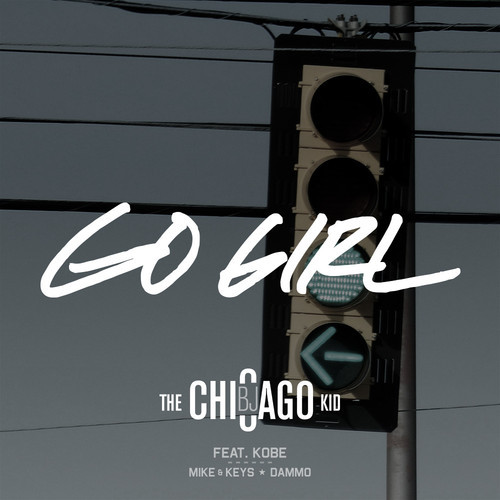 BJ THe Chicago Kid - Go Girl cover