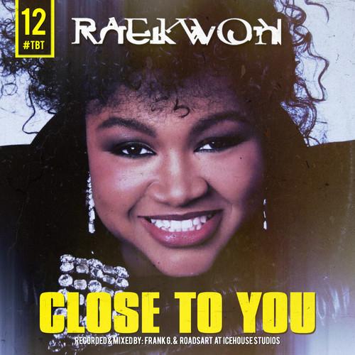 Raekwon - Close To You cover