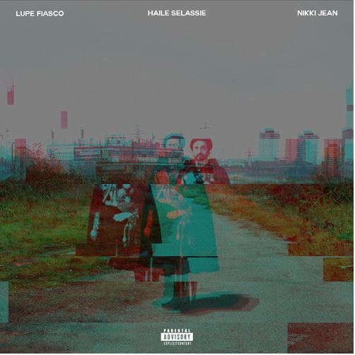 Lupe Fiasco - Haile Selassie