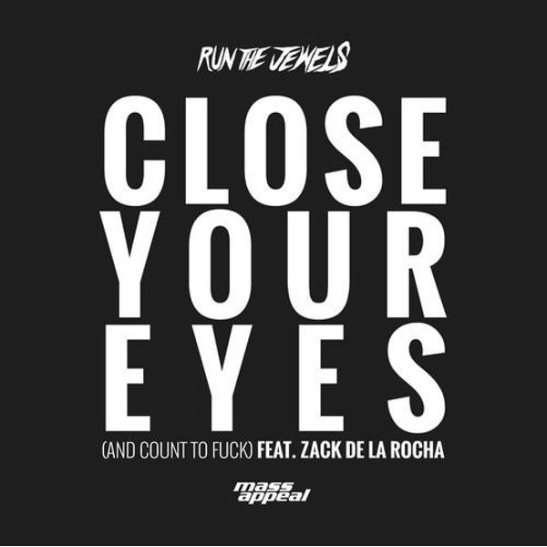 Run The Jewels - Close Your Eyes cover