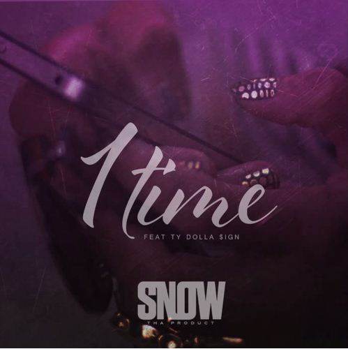Snow Tha Product - 1 Time cover
