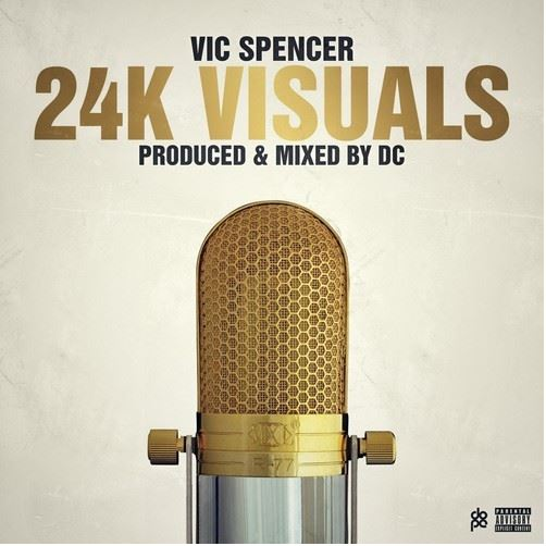 Vic Spencer - 24k Visuals cover