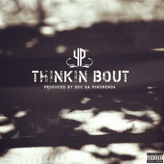 YP - Thinkin Bout cover