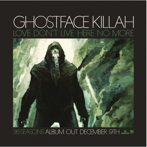 Ghostface Killah - Love Dont Live Here No More