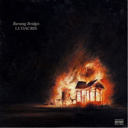 Ludacris - Burning Bridges EP