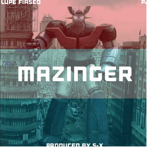 Lupe Fiasco - Mazinger
