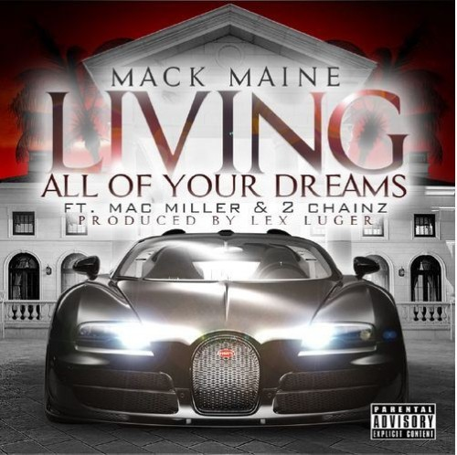 Mack Maine - Living All Your Dreams