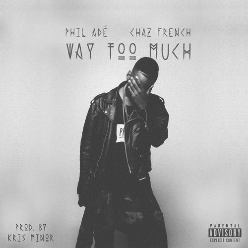 Phil Ade - Way Too Much