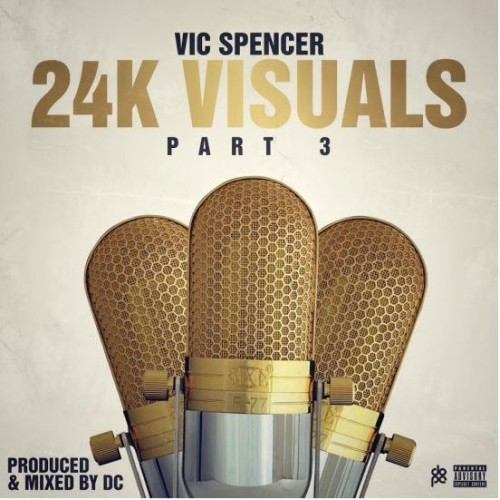 Vic Spencer - 24K Visuals 3