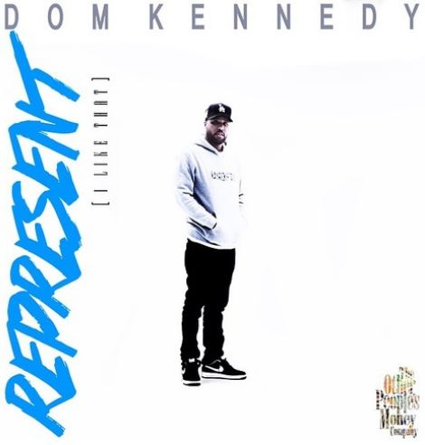Dom Kennedy - Represent