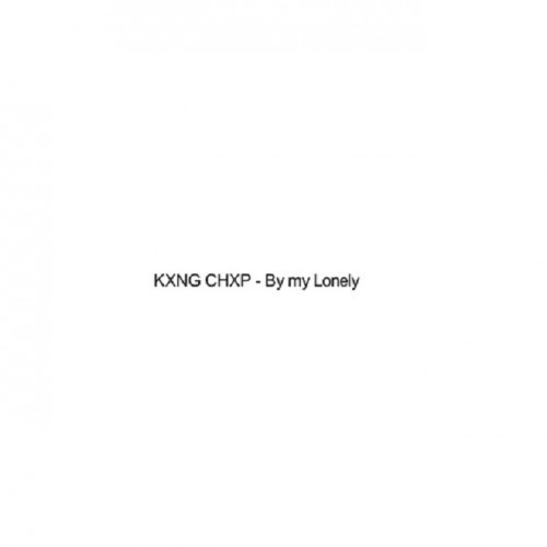 King Chip - By My Lonely