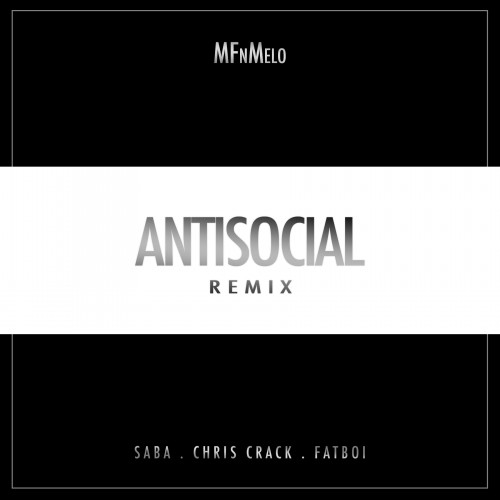 MFn Melo - AntiSocial Remix