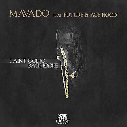 Mavado - I Ain't Going Back Broke
