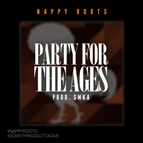 Nappy Roots - Party For The Ages