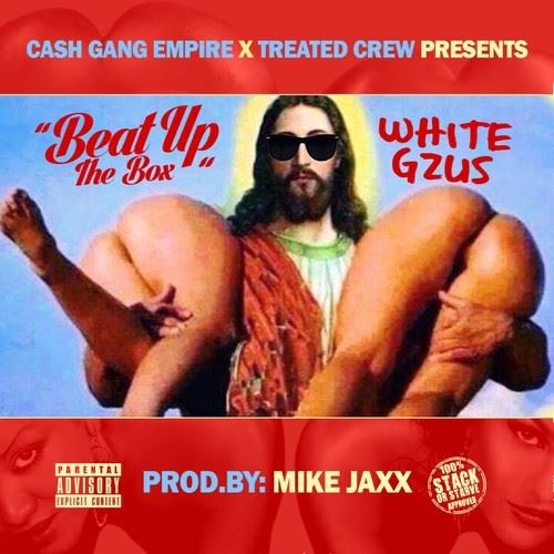 White Gzus - Beat Up The Box