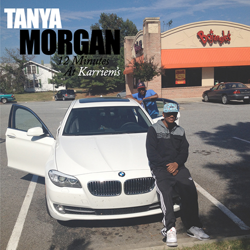 tanya-morgan-12-minutes-at-karriems-ep