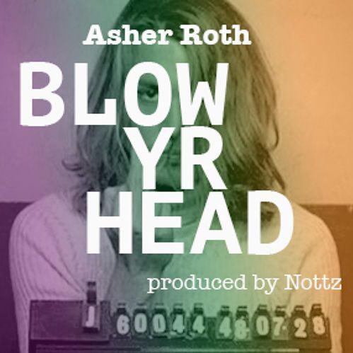 Asher Roth - Blow Yr Head