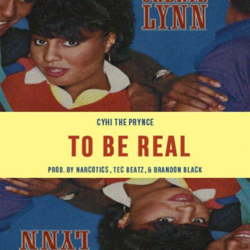 CyHi The Prynce - To Be Real