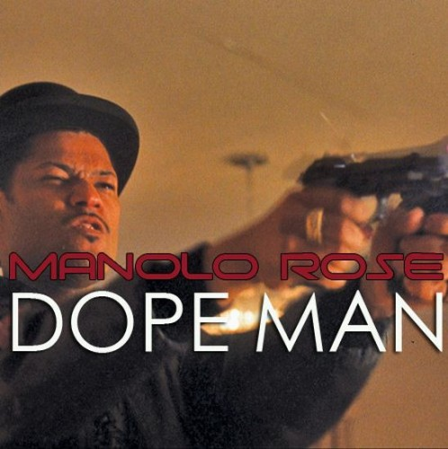 Manolo Rose - Dope Man