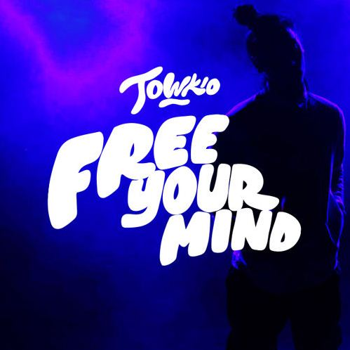 Towkio - Free Your Mind