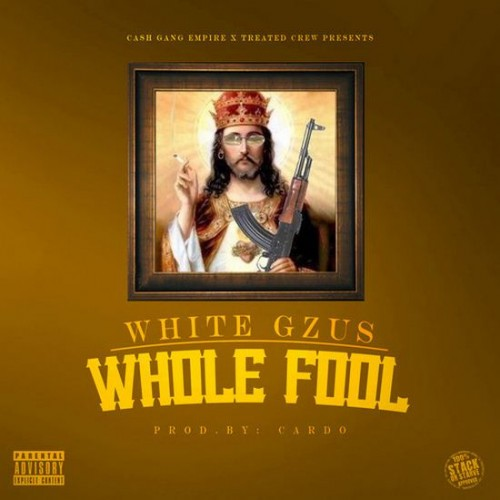 White Gzus - Whole Fool