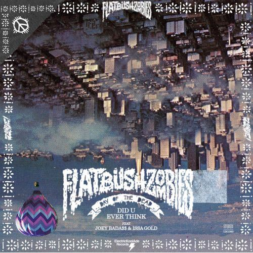 Flatbush ZOMBiES - Did You Ever Think
