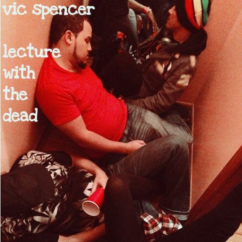 Vic Spencer - Lecture With The Dead