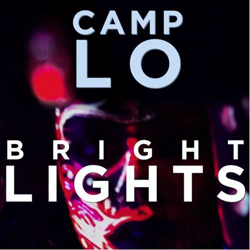Camp Lo - Bright Lights