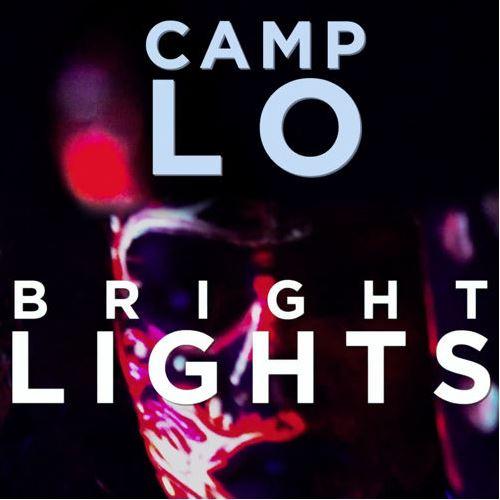Camp Lo - Bright Lights