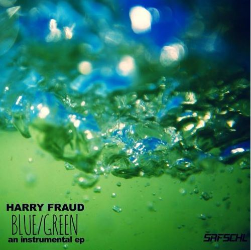 Harry Fraud - Blue Green EP