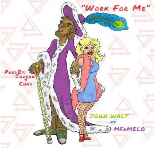 John Walt - Work FOr Me