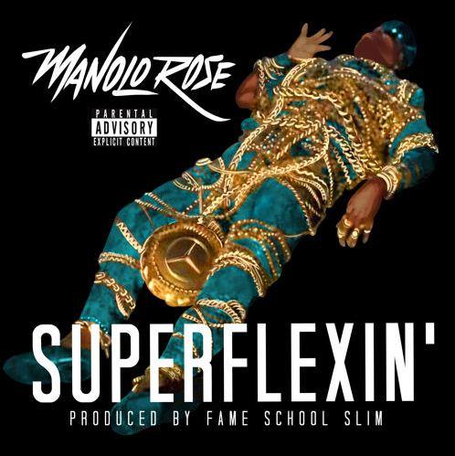 Manolo Rose - Super Flexin
