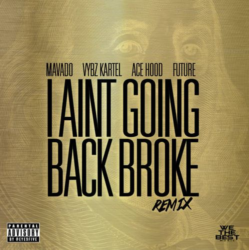 Mavado - I Ain't Going Back Broke Remix