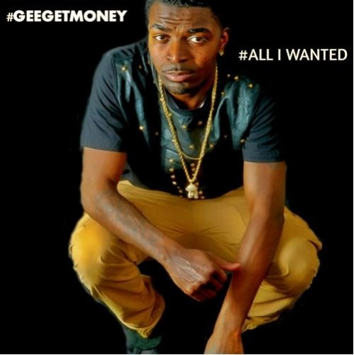 Gee Get Money - All I Wanted